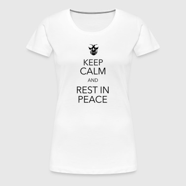 keep calm and rest in peace skull - Vrouwen Premium T-shirt