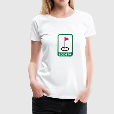 Loch 19 | Golf | Golfer - Women's Premium T-Shirt