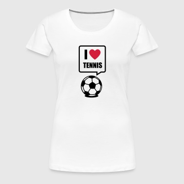 I love tennis - Frauen Premium T-Shirt