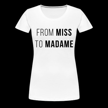 from miss to madame evjf - Women's Premium T-Shirt