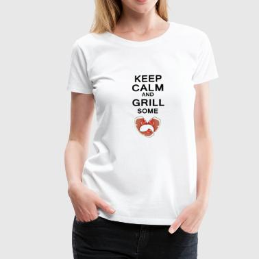keep calm and grill some steaks differently - Women's Premium T-Shirt