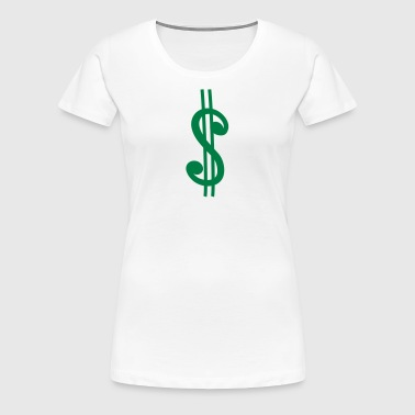 Dollar Sign - Frauen Premium T-Shirt