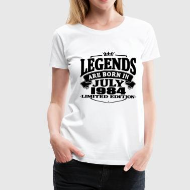 Legends are born in july 1984 - Women's Premium T-Shirt