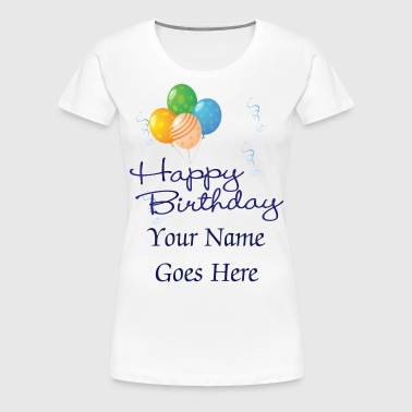 Happy Birthday with Balloons and streamers - Women's Premium T-Shirt