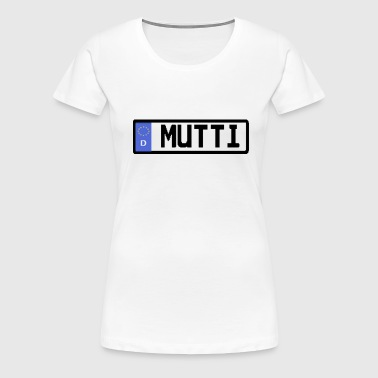 Mutti - Frauen Premium T-Shirt