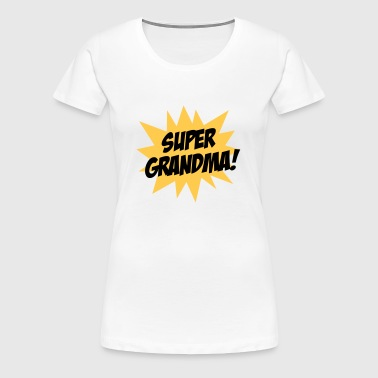 Super Grandma - Women's Premium T-Shirt