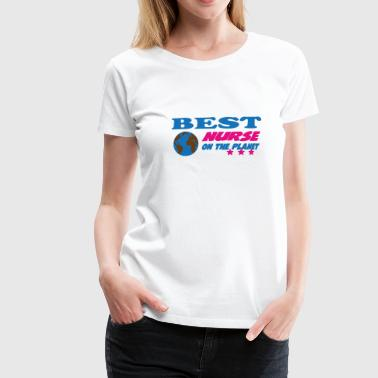 Best nurse on the planet - Women's Premium T-Shirt