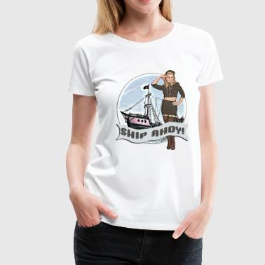 Ship Ahoy! - Women's Premium T-Shirt