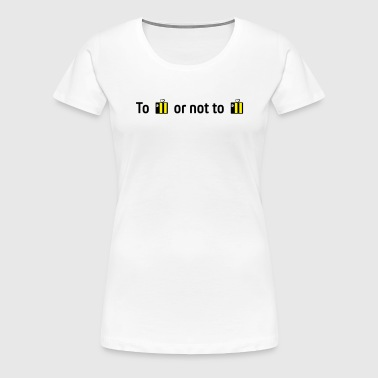 to bee or not to bee - Women's Premium T-Shirt