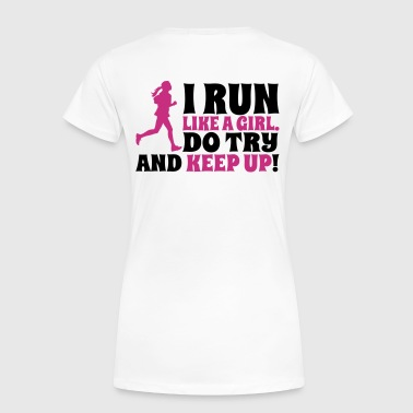 I run like a girl. Do try and keep up! - Premium-T-shirt dam