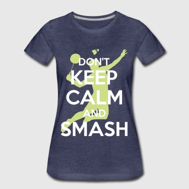 Badminton keep calm - T-shirt Premium Femme