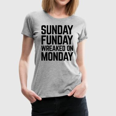 Sunday Funday Monday - Premium T-skjorte for kvinner