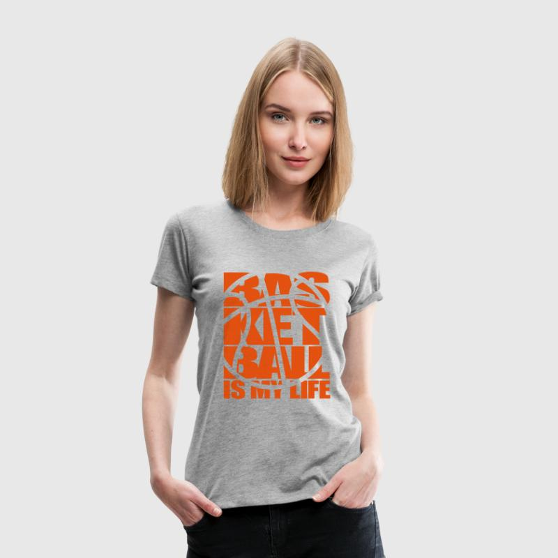 Basketball is my Life.  Basket-ball basket jeu de  - T-shirt Premium Femme