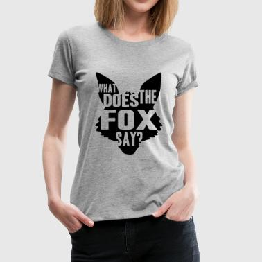 What Does The Fox Say Logo Design - Vrouwen Premium T-shirt