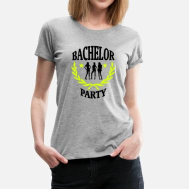 Bitches Booze Bachelor Party shirt, bitch! - Women's Premium T-Shirt