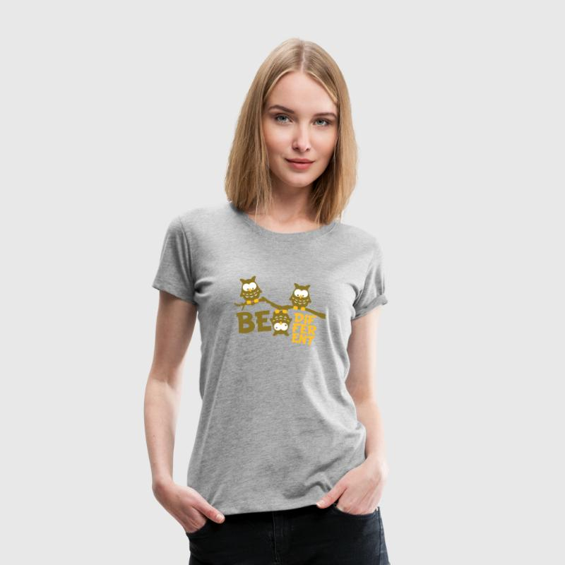 Uggla Rolig Uggla Branch galna Be Different - Premium-T-shirt dam