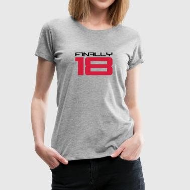 Finally 18 - Women's Premium T-Shirt