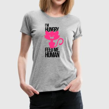 Cat is hungry and wants to be fed - Women's Premium T-Shirt