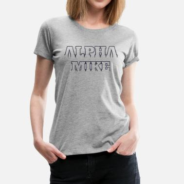 Quotation Bodybuilder ALPHA MIKE - Women's Premium T-Shirt