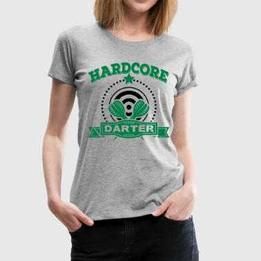 Hardcore Darter - Women's Premium T-Shirt