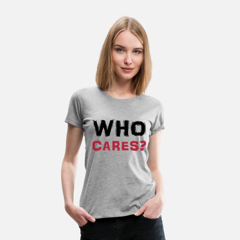 Angry T-shirts - Who cares? - T-shirt premium Femme gris chiné