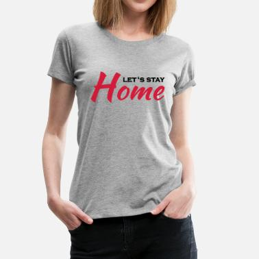 Sex Tv Let's stay home - T-shirt Premium Femme