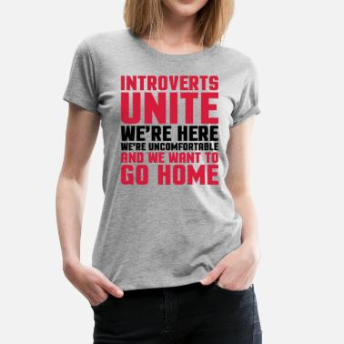 Introvert Introverts Unite  - Women's Premium T-Shirt