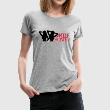 Hot Girls Milf Hunter - Frauen Premium T-Shirt