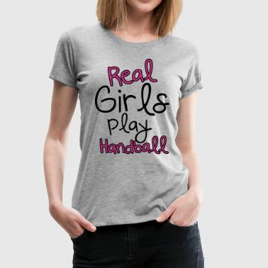 Real Girls play handball - T-shirt Premium Femme