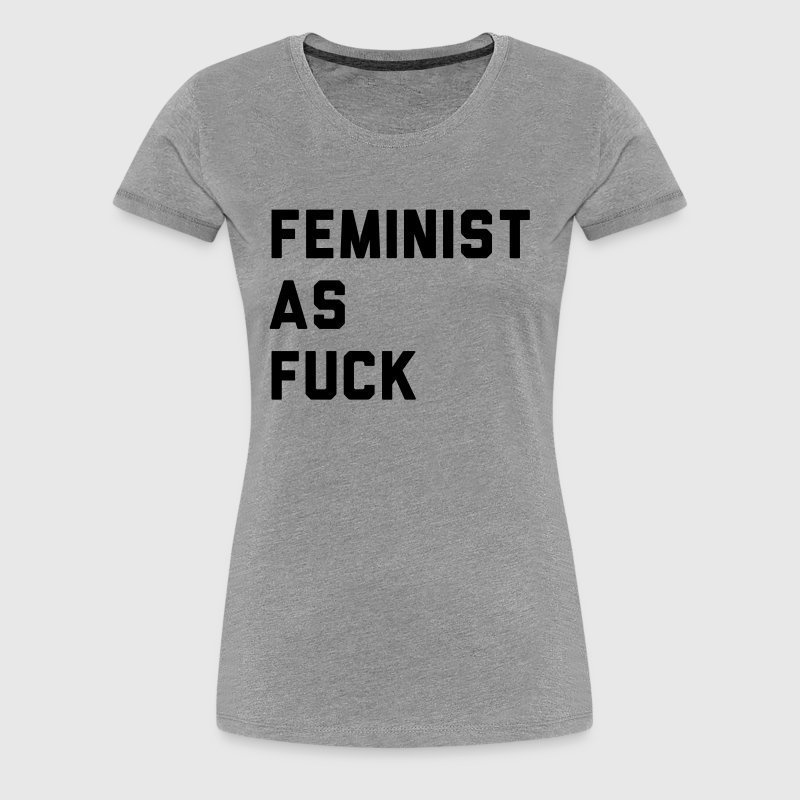 Feminist as fuck - Women's Premium T-Shirt
