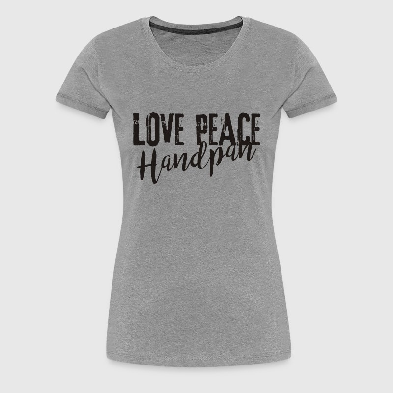 LOVE PEACE Handpan - black - Frauen Premium T-Shirt