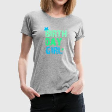 Birthday Girl, Geburtstag Girl - Frauen Premium T-Shirt