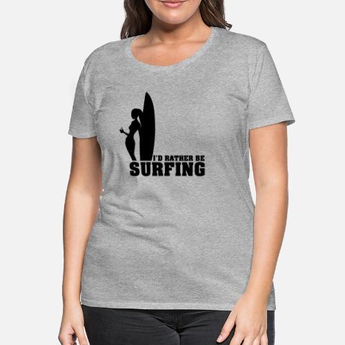 ... surfing - Camiseta premium mujer. detrás. detrás. Diseño. delante.  delante 1ecd9479e5f