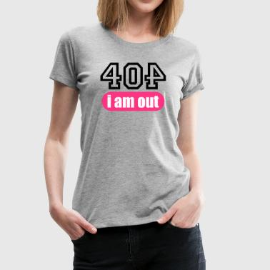 Error 404 i am out - Frauen Premium T-Shirt