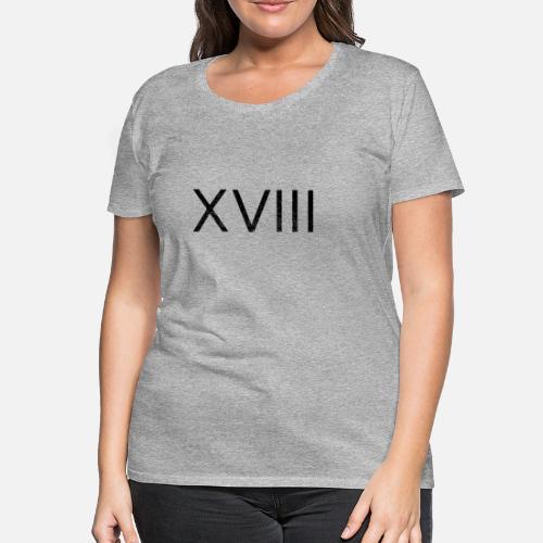 18 Cumpleaños Xviii Número Romano Camiseta Premium Mujer Spreadshirt