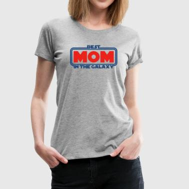 Best Mom in the Galaxy - T-shirt Premium Femme