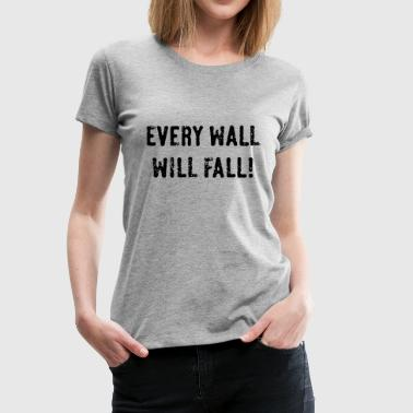 Every Wall Will Fall! (Black / PNG) - Women's Premium T-Shirt