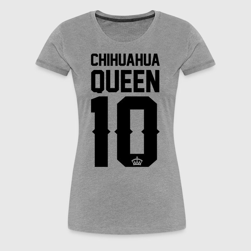 Chihuahua-Queen - Women's Premium T-Shirt