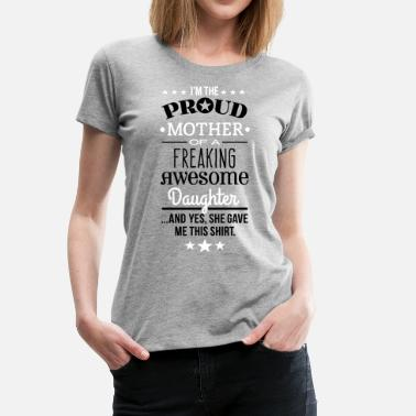 Freaking Awesome Daughter - Mother Edition - Vrouwen Premium T-shirt