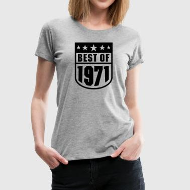 Best of 1971 - Frauen Premium T-Shirt