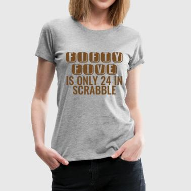 Scrabble 55ste verjaardag: Fifty Five - is slechts 24 in Scrabbl - Vrouwen Premium T-shirt