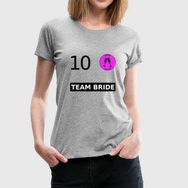 Team Bride Nr. 10 Trikot Jersey Wedding Marriage - Frauen Premium T-Shirt