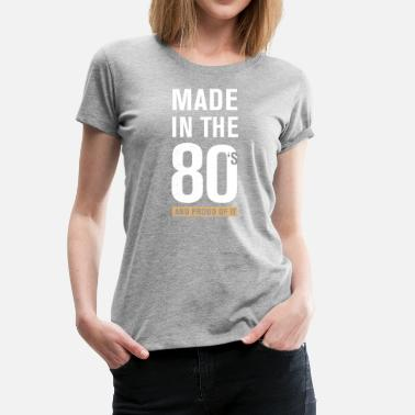 Made In 80s Made In The 80s - Frauen Premium T-Shirt