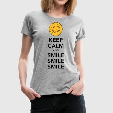 Keep calm and smile smile smile sunny summer sun - Vrouwen Premium T-shirt