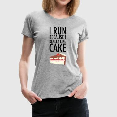 I Run Because I Really Like Cake - Women's Premium T-Shirt