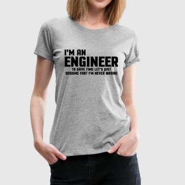 I'm An Engineer Funny Quote - Women's Premium T-Shirt