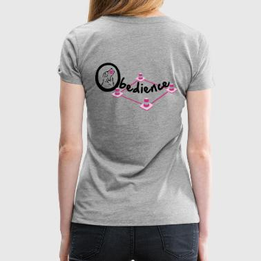 Obedience - Frauen Premium T-Shirt