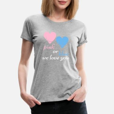 Babyshower Pink or Blue We Love Baby Birth Pregnancy - Vrouwen Premium T-shirt