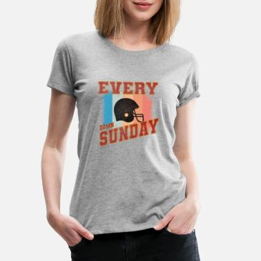 Sunday Every damn Sunday Football - Frauen Premium T-Shirt