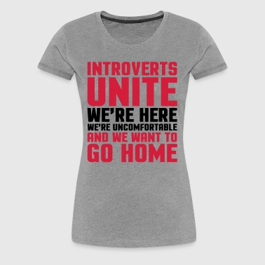 Introverts Unite  - Dame premium T-shirt